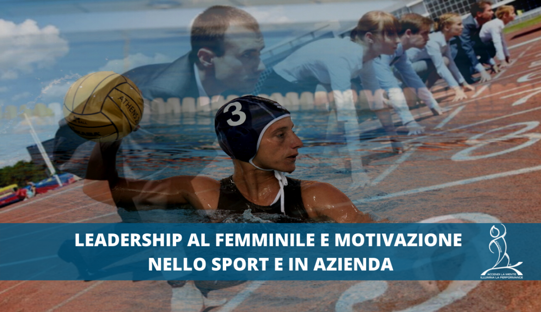 Lilli Allucci - Leadership al femminile e motivazione nello sport e in azienda